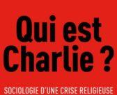 Qui est Charlie ? d'Emmanuel Todd – Analyse, critique et parti pris